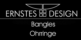 Ernstes Design, Bangels, Ohrringe